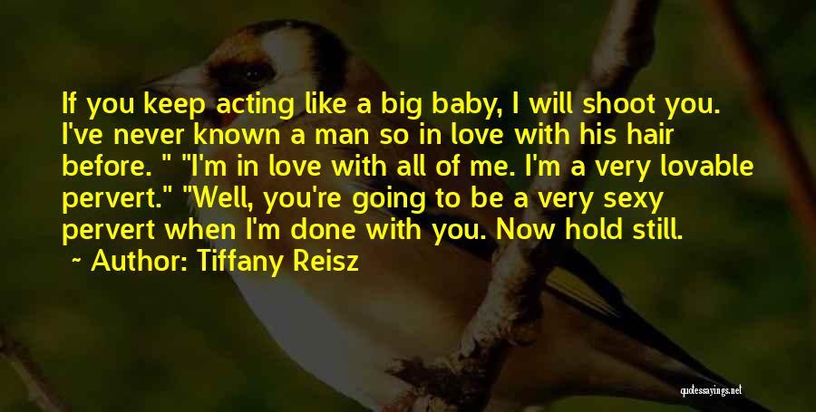 I Will Be Still Quotes By Tiffany Reisz