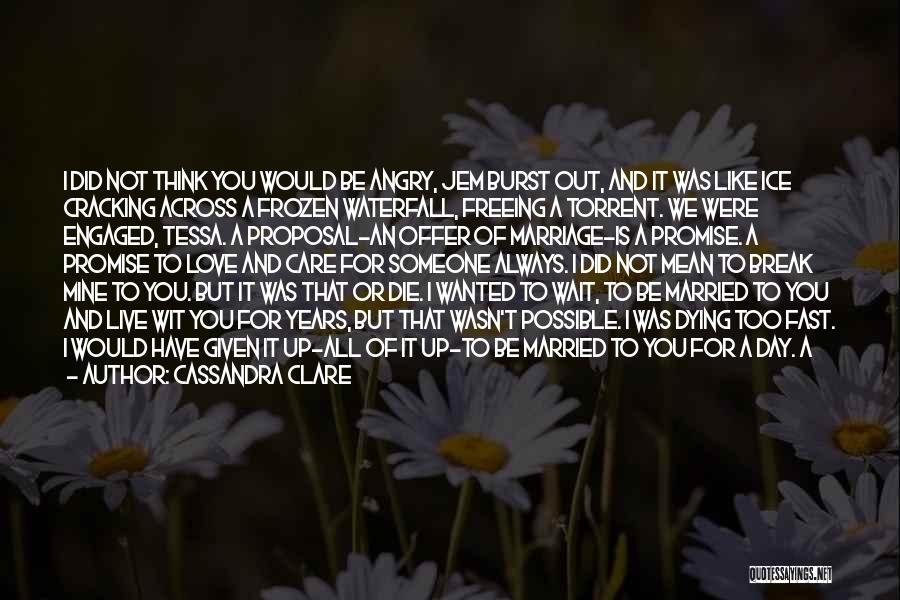 I Will Care For You Always Quotes By Cassandra Clare