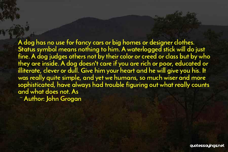 I Will Care For You Always Quotes By John Grogan