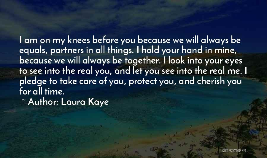 I Will Care For You Always Quotes By Laura Kaye