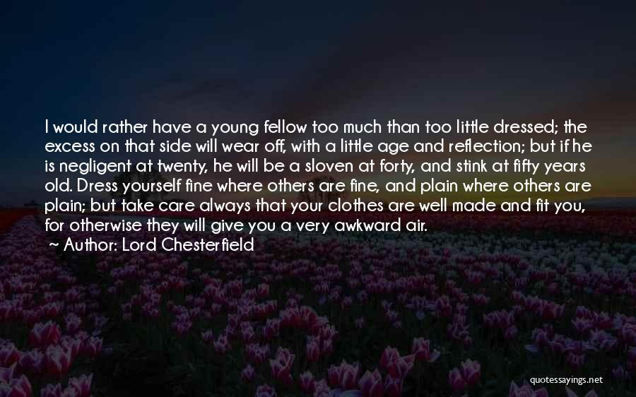 I Will Care For You Always Quotes By Lord Chesterfield