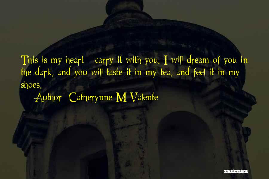I Will Carry You Love Quotes By Catherynne M Valente