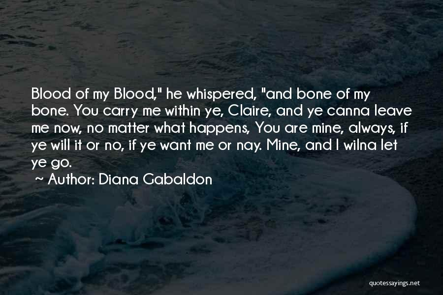 I Will Carry You Love Quotes By Diana Gabaldon