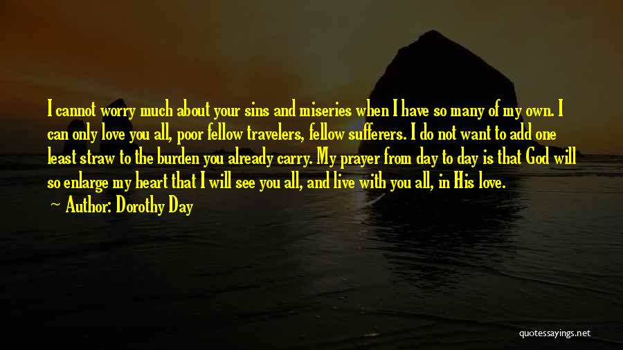 I Will Carry You Love Quotes By Dorothy Day