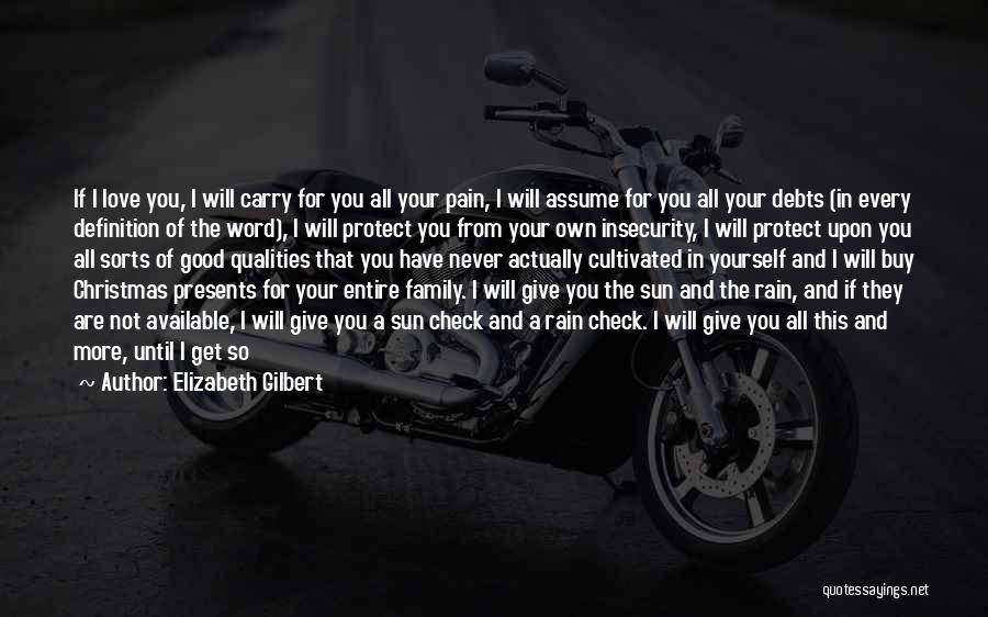 I Will Carry You Love Quotes By Elizabeth Gilbert