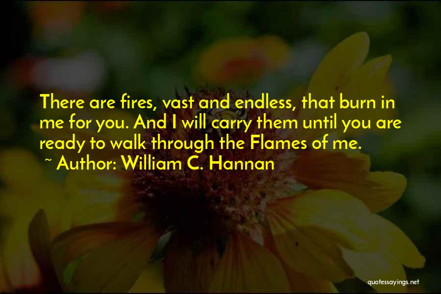 I Will Carry You Love Quotes By William C. Hannan