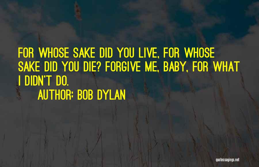 I Will Die For You Baby Quotes By Bob Dylan
