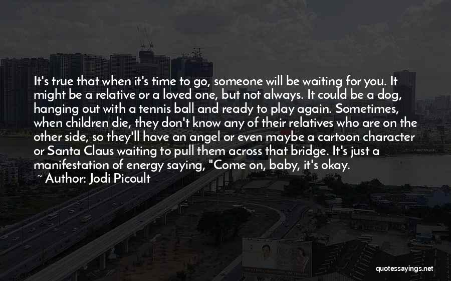 I Will Die For You Baby Quotes By Jodi Picoult