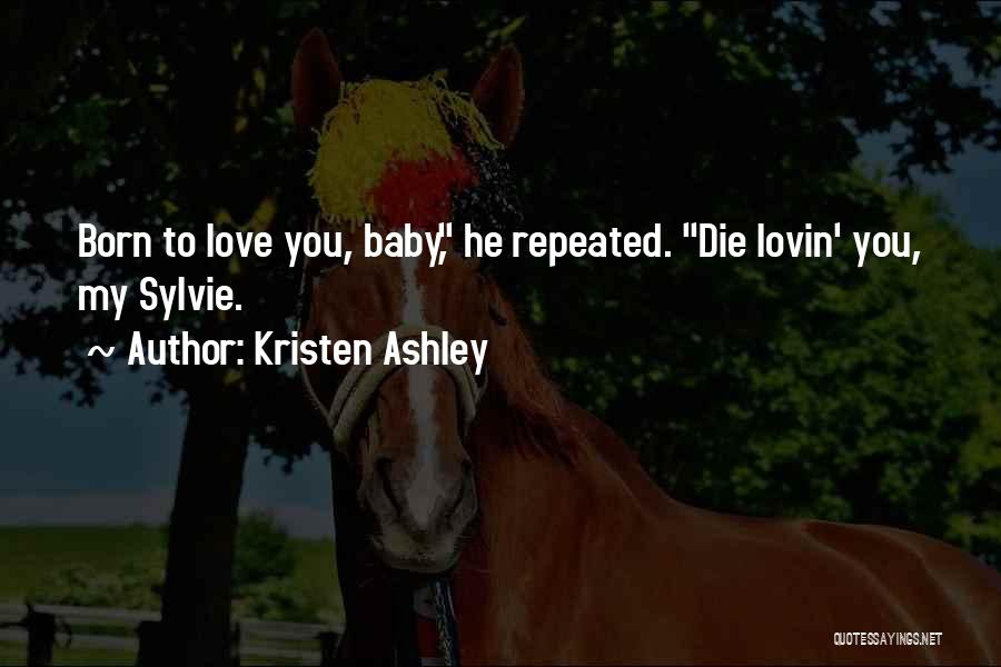 I Will Die For You Baby Quotes By Kristen Ashley