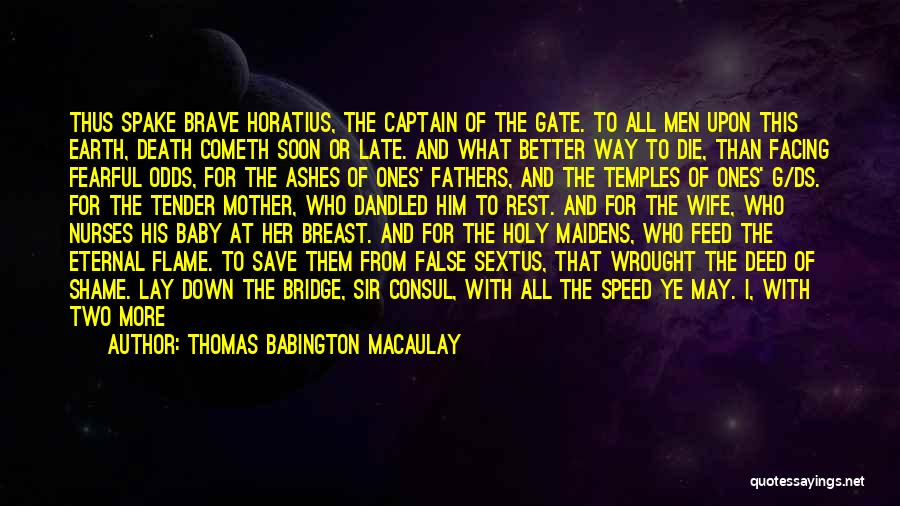 I Will Die For You Baby Quotes By Thomas Babington Macaulay
