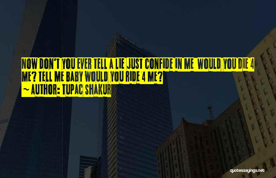I Will Die For You Baby Quotes By Tupac Shakur