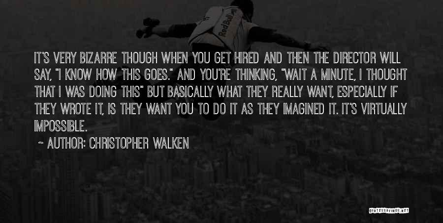 I Will Do It Quotes By Christopher Walken
