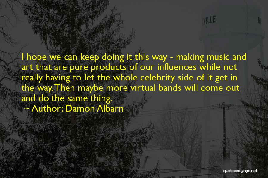 I Will Do It Quotes By Damon Albarn