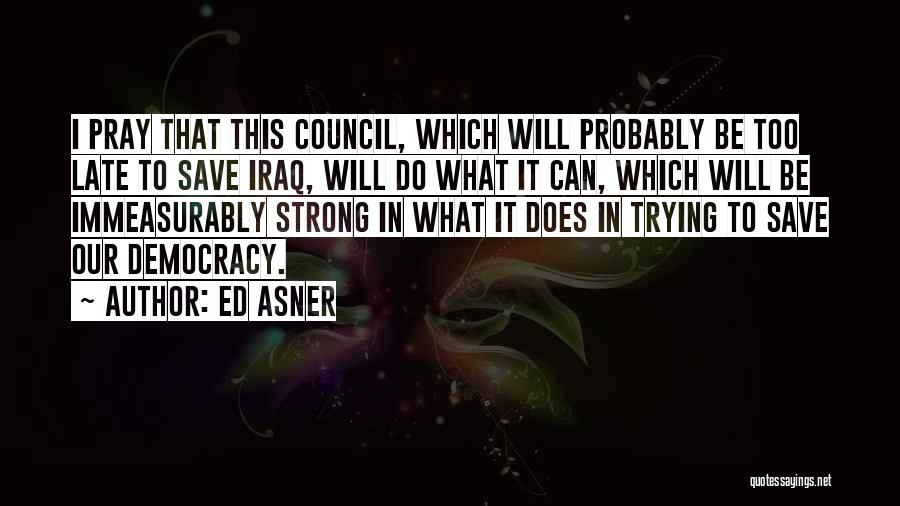 I Will Do It Quotes By Ed Asner