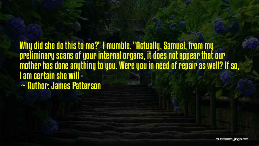 I Will Do It Quotes By James Patterson