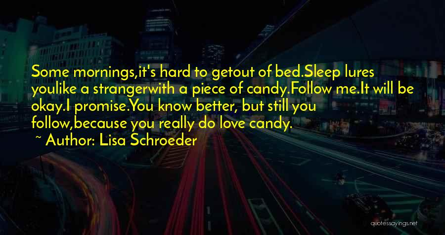 I Will Do It Quotes By Lisa Schroeder