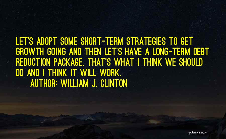 I Will Do It Quotes By William J. Clinton