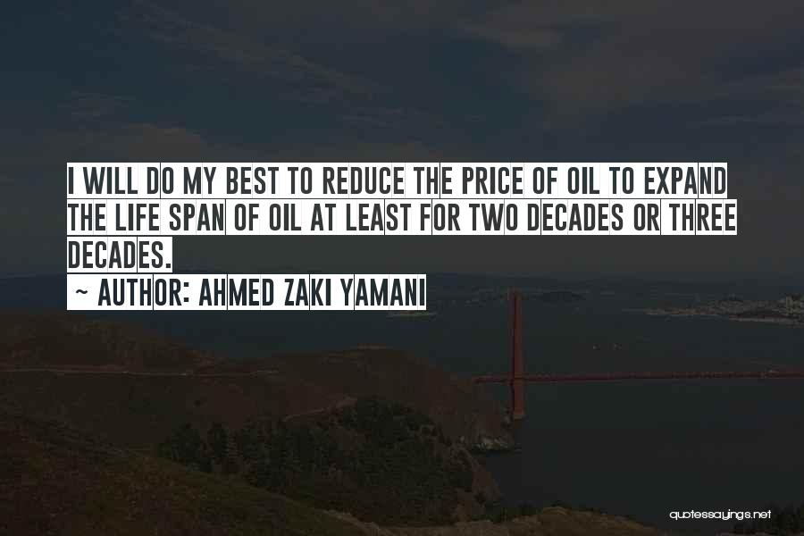 I Will Do My Best Quotes By Ahmed Zaki Yamani