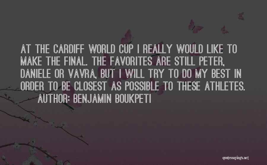 I Will Do My Best Quotes By Benjamin Boukpeti