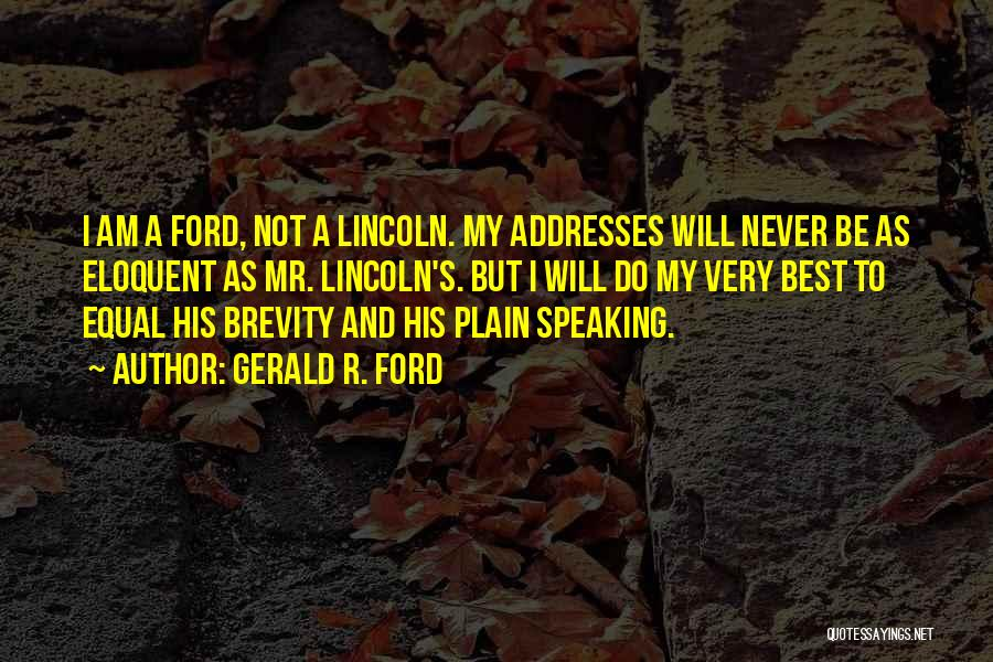 I Will Do My Best Quotes By Gerald R. Ford