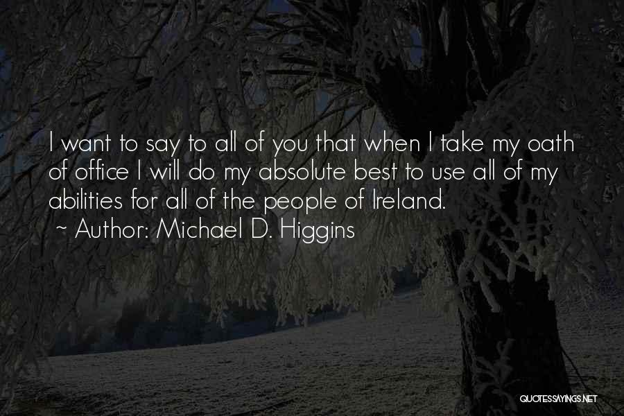 I Will Do My Best Quotes By Michael D. Higgins