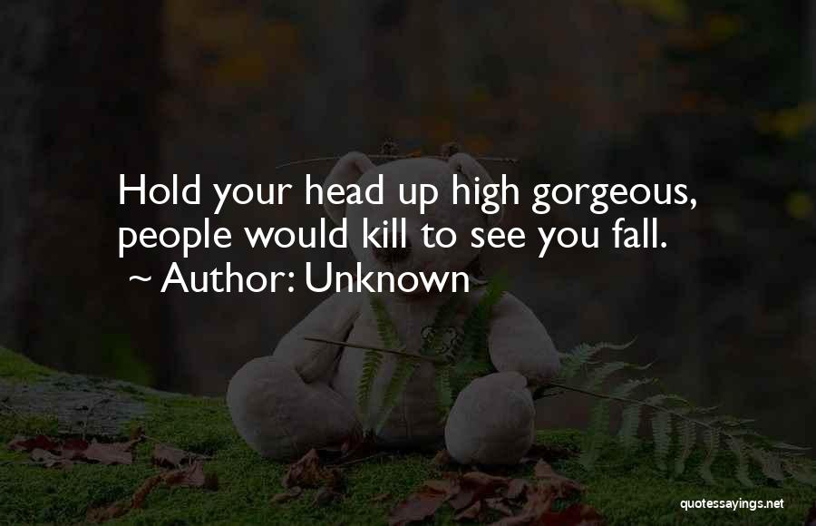 Top 30 I Will Hold My Head Up High Quotes Sayings