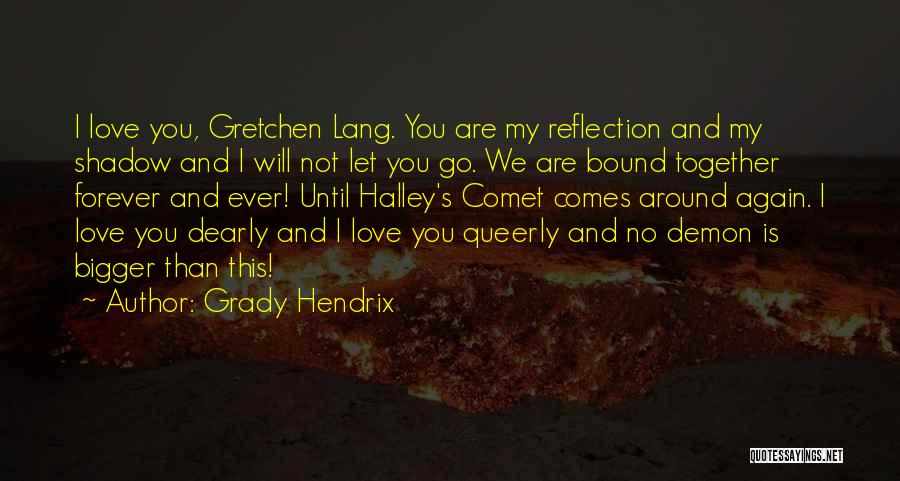 I Will Love You Forever And Ever Quotes By Grady Hendrix