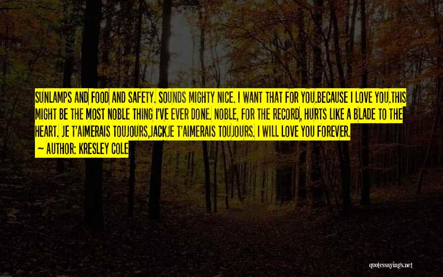 I Will Love You Forever And Ever Quotes By Kresley Cole
