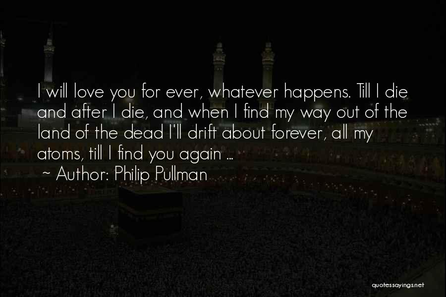 I Will Love You Forever And Ever Quotes By Philip Pullman