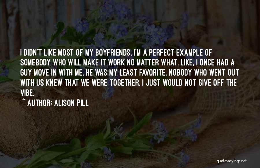 I Will Make It No Matter What Quotes By Alison Pill