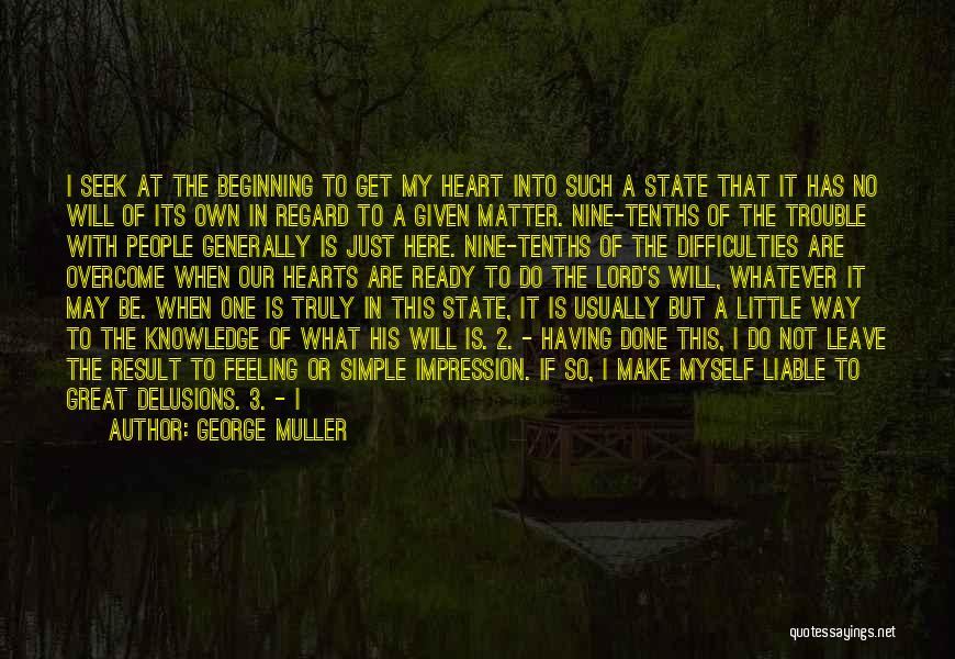 I Will Make It No Matter What Quotes By George Muller