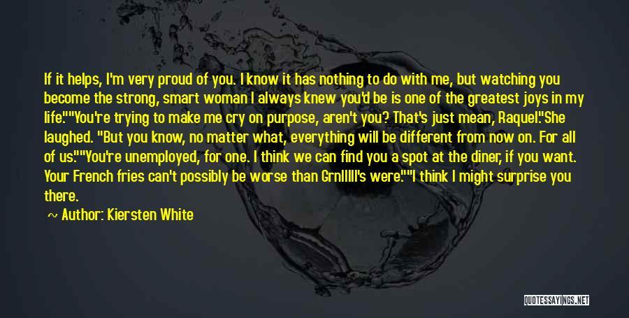 I Will Make It No Matter What Quotes By Kiersten White