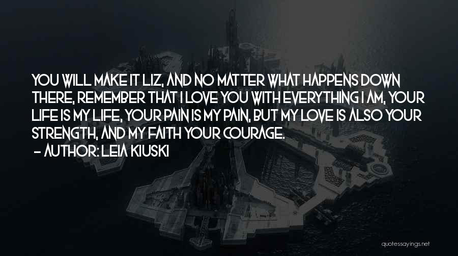 I Will Make It No Matter What Quotes By Leia Kiuski