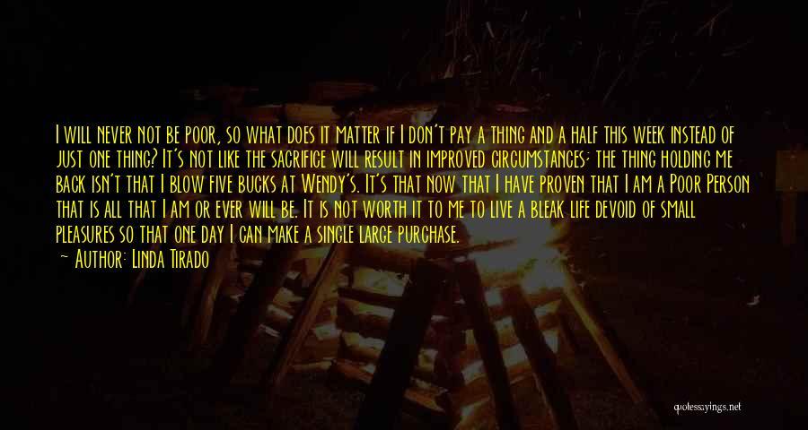 I Will Make It No Matter What Quotes By Linda Tirado