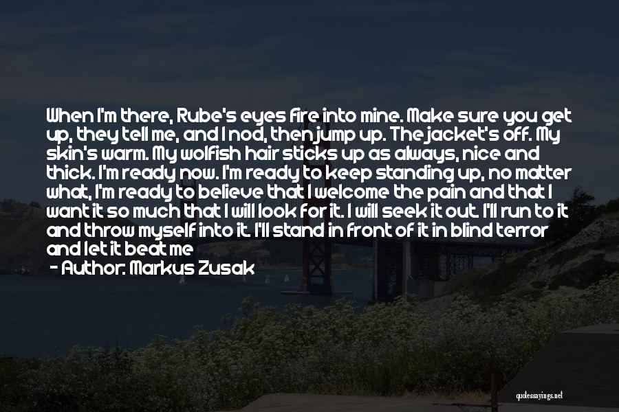 I Will Make It No Matter What Quotes By Markus Zusak