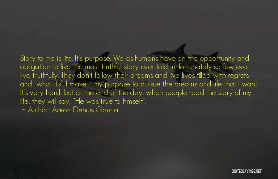 I Will Make My Life Quotes By Aaron Denius Garcia