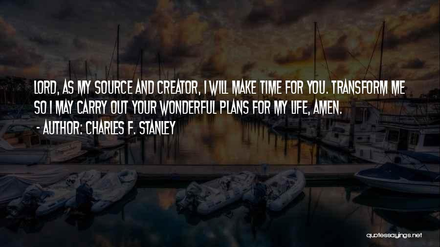 I Will Make My Life Quotes By Charles F. Stanley