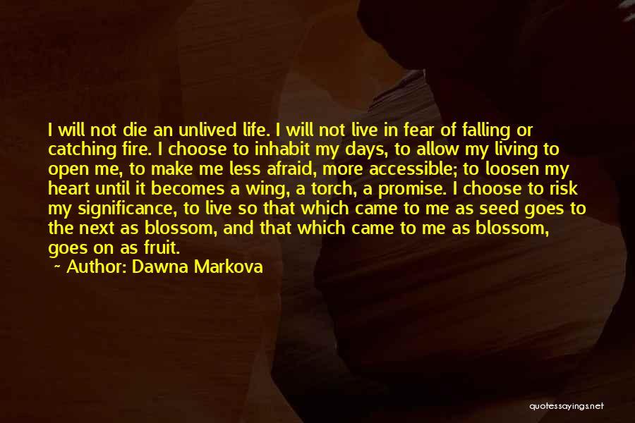 I Will Make My Life Quotes By Dawna Markova