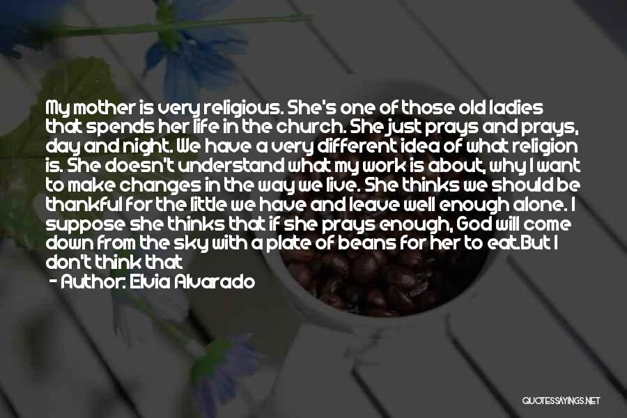 I Will Make My Life Quotes By Elvia Alvarado