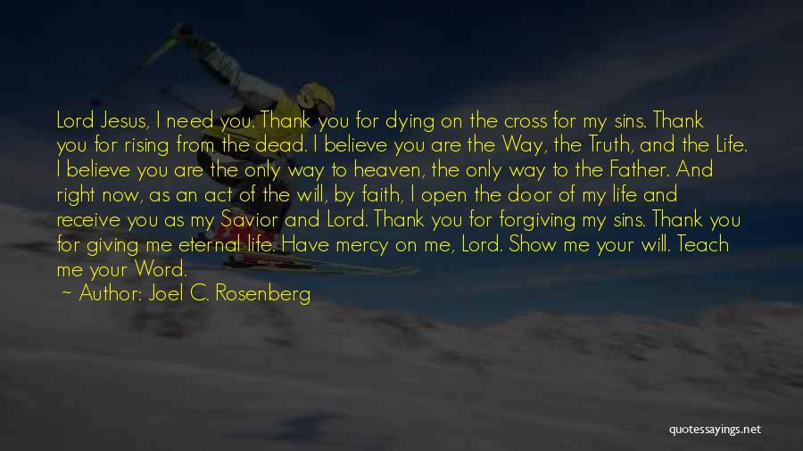 I Will Make My Life Quotes By Joel C. Rosenberg