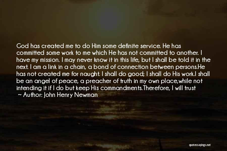 I Will Make My Life Quotes By John Henry Newman