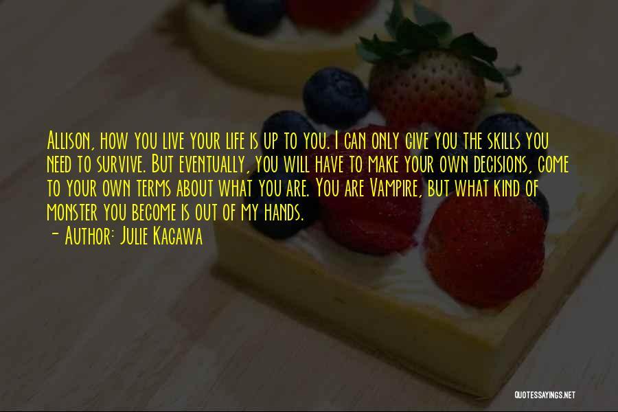I Will Make My Life Quotes By Julie Kagawa