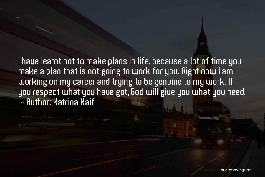 I Will Make My Life Quotes By Katrina Kaif