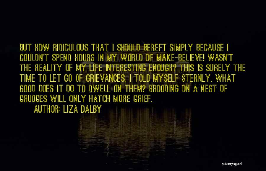 I Will Make My Life Quotes By Liza Dalby