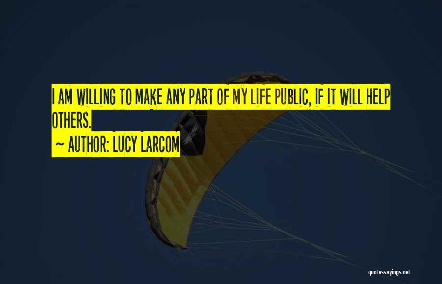 I Will Make My Life Quotes By Lucy Larcom