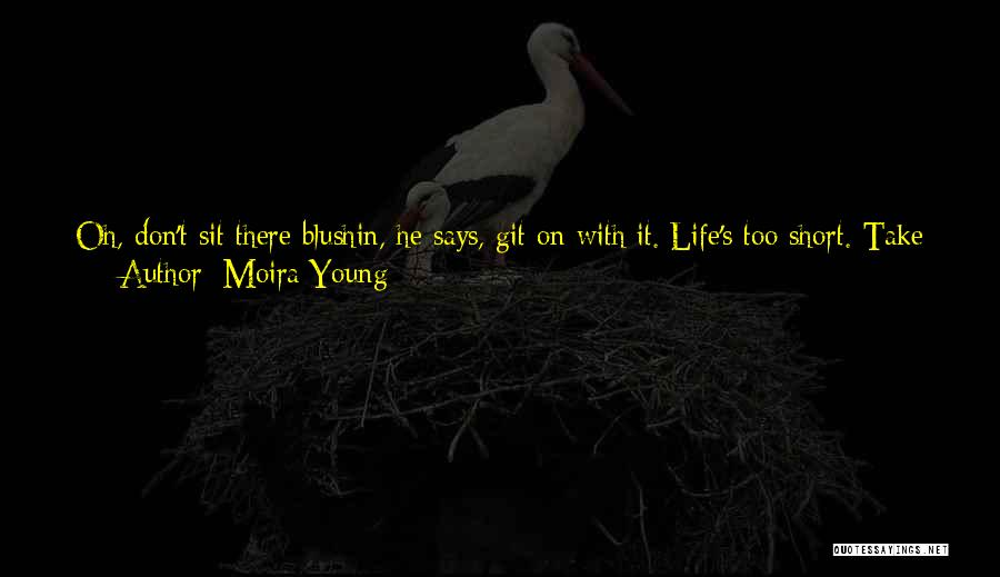 I Will Make My Life Quotes By Moira Young