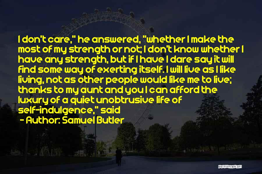 I Will Make My Life Quotes By Samuel Butler