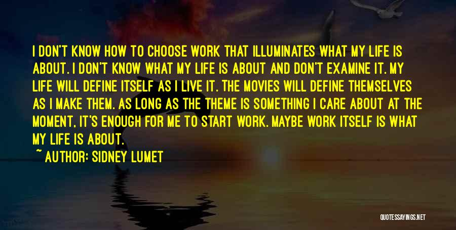 I Will Make My Life Quotes By Sidney Lumet