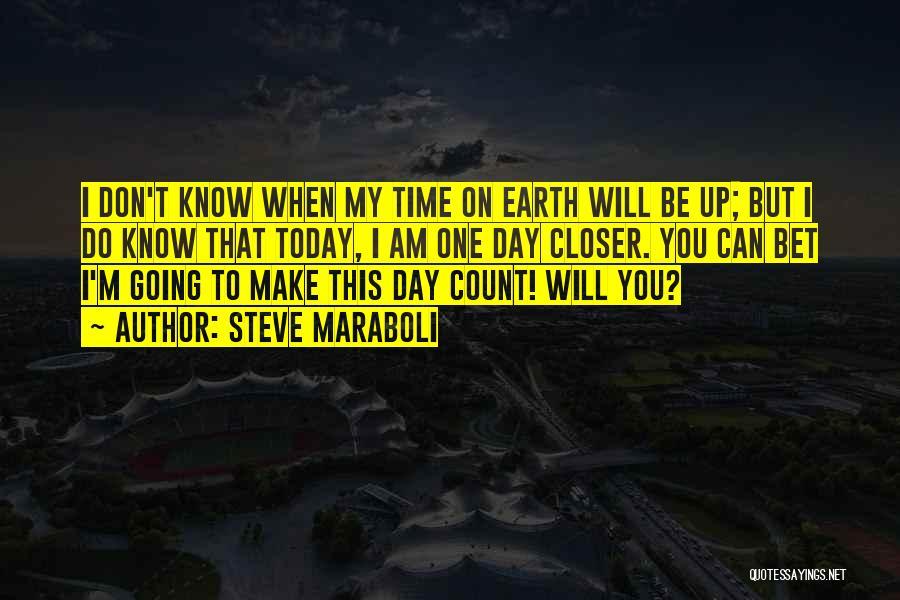 I Will Make My Life Quotes By Steve Maraboli