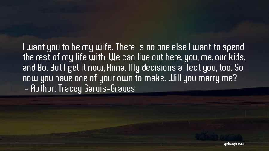 I Will Make My Life Quotes By Tracey Garvis-Graves
